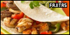 Food/Drinks: Fajitas: